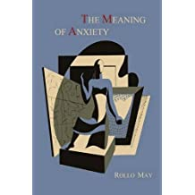 The Meaning of Anxiety [1950 First Edition]