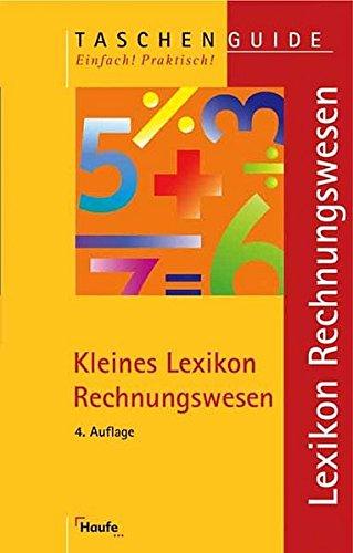 Kleines Lexikon Rechnungswesen (Taschenguide) Taschenbuch – 1. Februar 2005 Haufe Rudolf 3448066303 Betriebswirtschaft