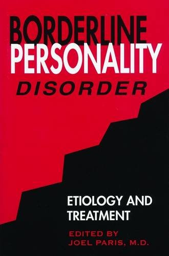 Borderline Personality Disorder: Etiology and Treatment