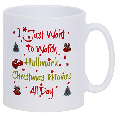Coffee Mug Christmas Theme I Just Want To Watch Hallmark Christmas Movies All Coffee Tea Cup Funny Words Novelty Gift Present White Ceramic Mug for Christmas Thanksgiving Festival Friends Gift Present