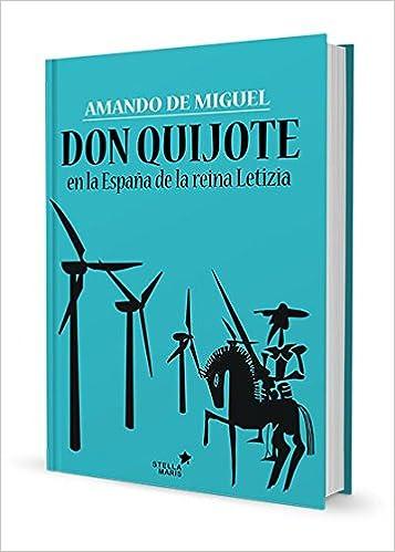 Don Quijote En La España De La Reina Letizia: Amazon.es: de Miguel Rodríguez, Amando: Libros