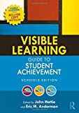 Visible Learning Guide to Student Achievement: Schools Edition
