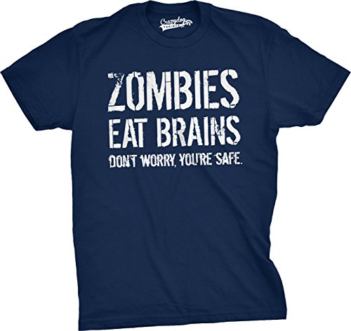 Mens Zombies Eat Brains So You're Safe Funny T Shirt Living Dead Outbreak Tee (Navy) - XXL -