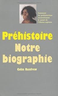 Préhistoire : notre biographie, Renfrew, Colin
