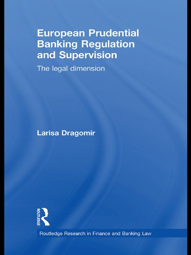 european-prudential-banking-regulation-and-supervision-the-legal-dimension-routledge-research-in-fin