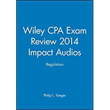 Wiley CPA Exam Review 2014 Impact Audios: Regulation (Wiley CPA Exam Review Impact Audios)