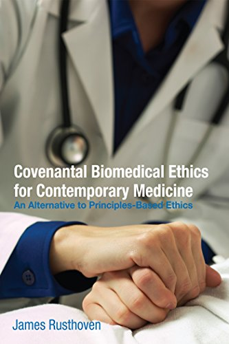 Covenantal biomedical ethics for contemporary medicine an covenantal biomedical ethics for contemporary medicine an alternative to principles based ethics by fandeluxe Image collections