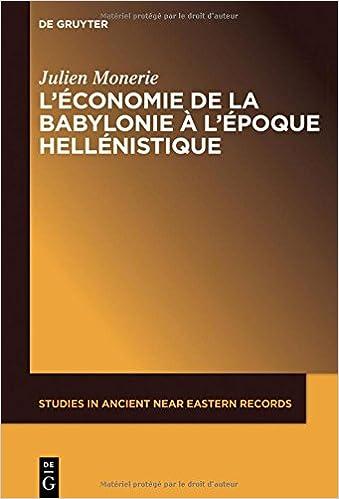 L'économie de la Babylonie à l'époque hellénistique - Julien Monerie
