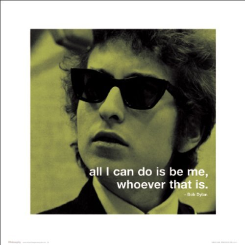 Bob Dylan Be Me Iphilosophy Classic Rock Music Quote Poster Print 16 by 16