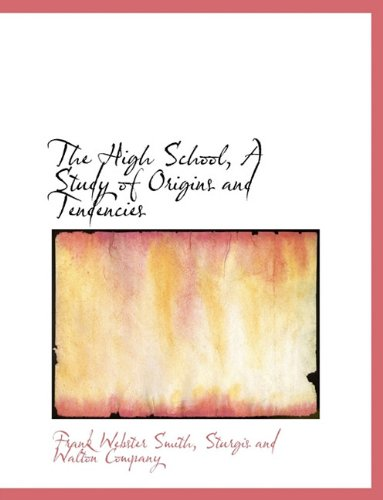 The High School, A Study of Origins and Tendencies PDF