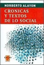 CRONICAS Y TEXTOS DE LO SOCIAL (Spanish Edition)