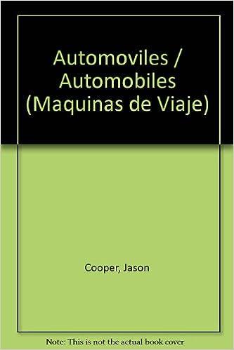 Leer el libro en línea gratis sin descargar Automoviles/Automobiles (Maquinas de Viaje) in Spanish PDF