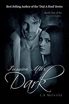 Passion After Dark (Passion Series Book 1) by [Melville, J. A]