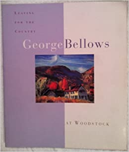 Book Leaving for the Country: George Bellows at Woodstock by Searl, Marjorie B., Bellows, George, Netsky, Ronald (2003)