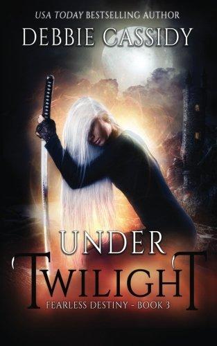Under Twilight: an Urban Fantasy Novel (Fearless Destiny) (Volume 3) pdf