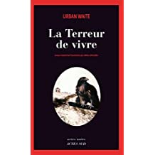 TERREUR DE VIVRE (LA)