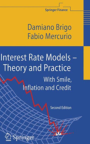Interest Rate Models - Theory and Practice: With Smile, Inflation and Credit (Springer Finance) (Applied Calculus For Business Economics And Finance)
