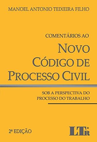 Comentários ao Novo Código de Processo Civil. Sob a Perspectiva do Processo do Trabalho