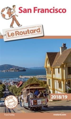 Guide du Routard San Francisco 2018/19 Broché – 14 mars 2018 Collectif Hachette Tourisme 2016266406 TRAVEL / General