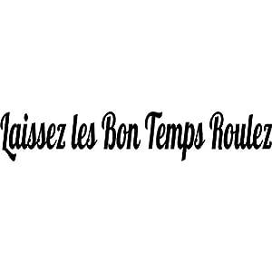 Amazon Com Laissez Les Bon Temps Roulez Let The Good