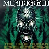 True Human Design by Meshuggah (1997-08-19)
