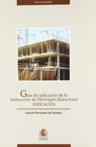 Descargar Libro Guia De Aplicacion De La Instruccion De Hormigon Estructural Edificaci Aa.vv.