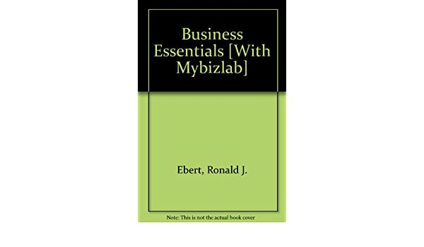 Business essentials and mybizlab with ebook student access code business essentials and mybizlab with ebook student access code package 7th edition ronald j ebert ricky w griffin 9780138151744 amazon books fandeluxe Image collections