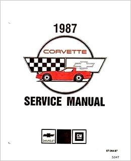 1987 Corvette Repair Shop Manual Original: Chevrolet: Amazon com: Books