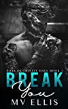 Break You - An enemies to lovers college bully romance (Boys of Trinity Hall Book 1)