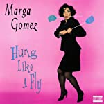 Hung Like a Fly   Marga Gomez