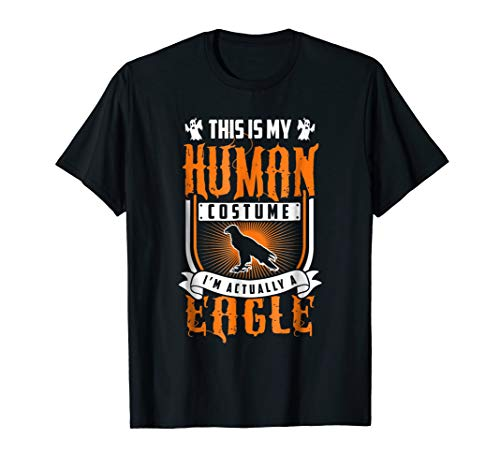 This Is My Human Costume I'm Actually An Eagle Halloween Top -