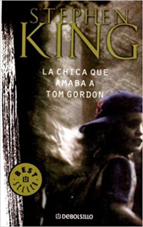 La Chica Que Amaba a Tom Gordon / the Girl Who Loved Tom Gordon (Spanish Edition): Stephen King, Eduardo G. Murillo: 9789871138944: Amazon.com: Books