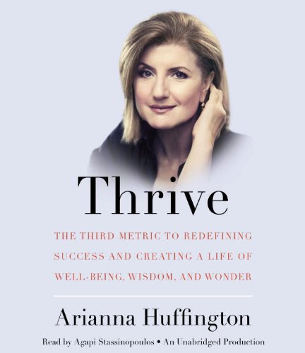 - Thrive: The Third Metric to Redefining Success and Creating a Life of Well-Being, Wisdom, and Wonder