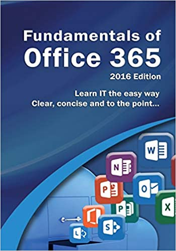 Amazon com: Fundamentals of Office 365: 2016 Edition