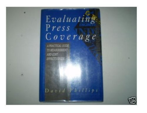 Evaluating Press Coverage: A Practical Guide to Measurement and Cost Effectiveness