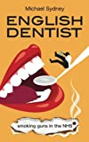 img - for English Dentist: Smoking guns in the NHS (Estonian Edition) book / textbook / text book
