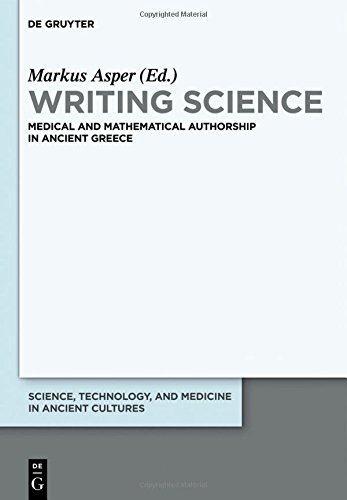 Writing Science (Science, Technology and Medicine in Ancient Civilizations)