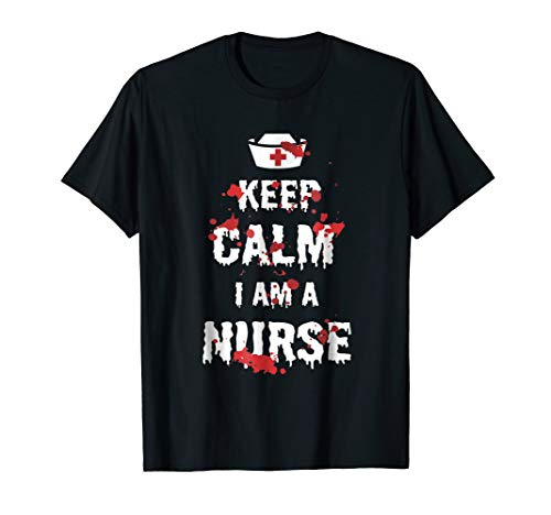 Keep Calm I'm A Nurse Funny Halloween Shirt | Cool Gift Idea -