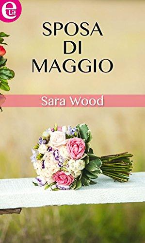 Bouquet Sposa Maggio.Sposa Di Maggio Elit Italian Edition Kindle Edition By Sara