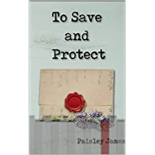 To Save and Protect: A Pride and Prejudice Variation