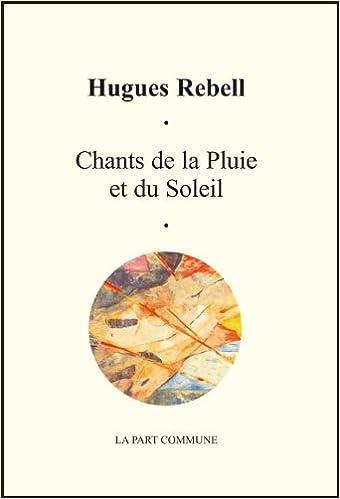 Livre gratuits en ligne Chants de la pluie et du soleil pdf, epub ebook