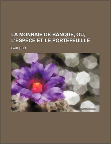 Livre La Monnaie de Banque, Ou, L'Espece Et Le Portefeuille pdf ebook