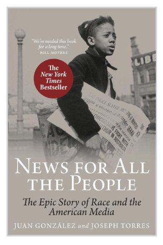 News for All the People: The Epic Story of Race and the...