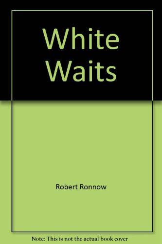 White waits