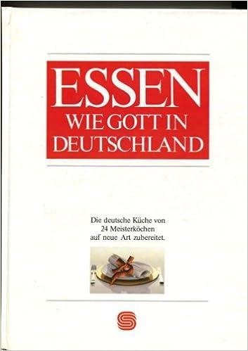 Essen Wie Gott In Deutschland Die Deutsche Kuche Von 24