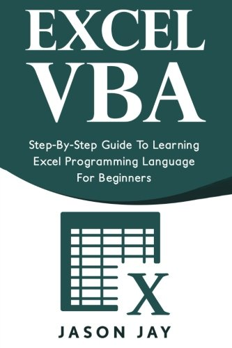 Excel VBA: Step-By-Step Guide To Learning Excel Programming Language For Beginners by CreateSpace Independent Publishing Platform