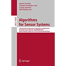 Algorithms for Sensor Systems: 12th International Symposium on Algorithms and Experiments for Wireless Sensor Networks, ALGOSENSORS 2016, Aarhus, Denmark, ... Notes in Computer Science Book 10050)