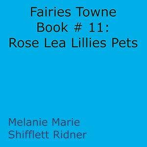 Fairies Towne Book # 11: Rose Lea Lillies Pets Audiobook