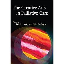 The Creative Arts in Palliative Care