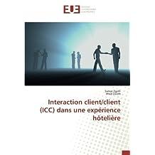 Interaction client/client (ICC) dans une expérience hôtelière